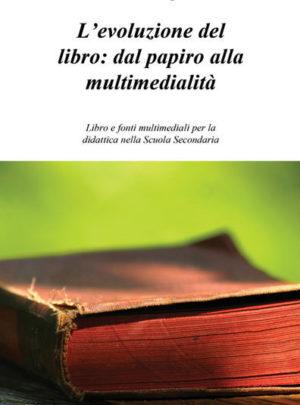 L'evoluzione del libro: dal papiro alla multimedialità