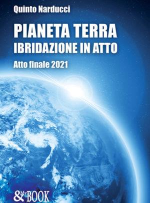 Pianeta Terra: ibridazione in atto. Atto finale 2021