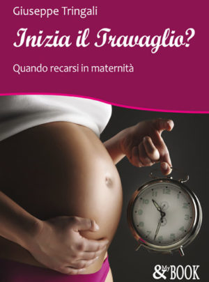 Inizia il Travaglio? Quando recarsi in maternità