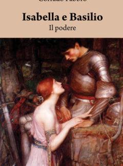 Isabella e Basilio. Il Podere