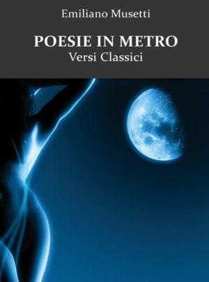 Poesie in Metro. Versi Classici