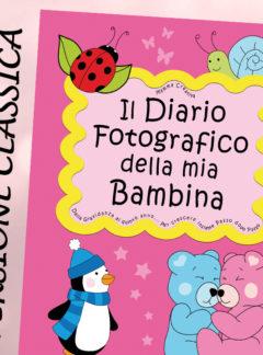 Il Diario fotografico della mia Bambina. Dalla gravidanza al quinto anno… (Classico)