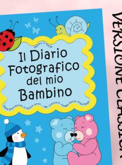 Il Diario fotografico del mio Bambino. Dalla gravidanza al quinto anno… (Classico)