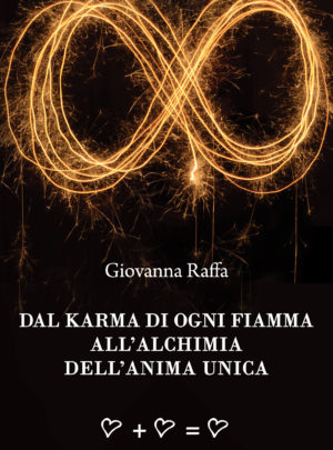 Dal karma di ogni Fiamma all'Alchimia dell'Anima Unica