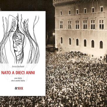 """Video Intervista a Enrico Gariboldi autore di """"Nato a 10 anni. Una storia che è anche Storia"""""""